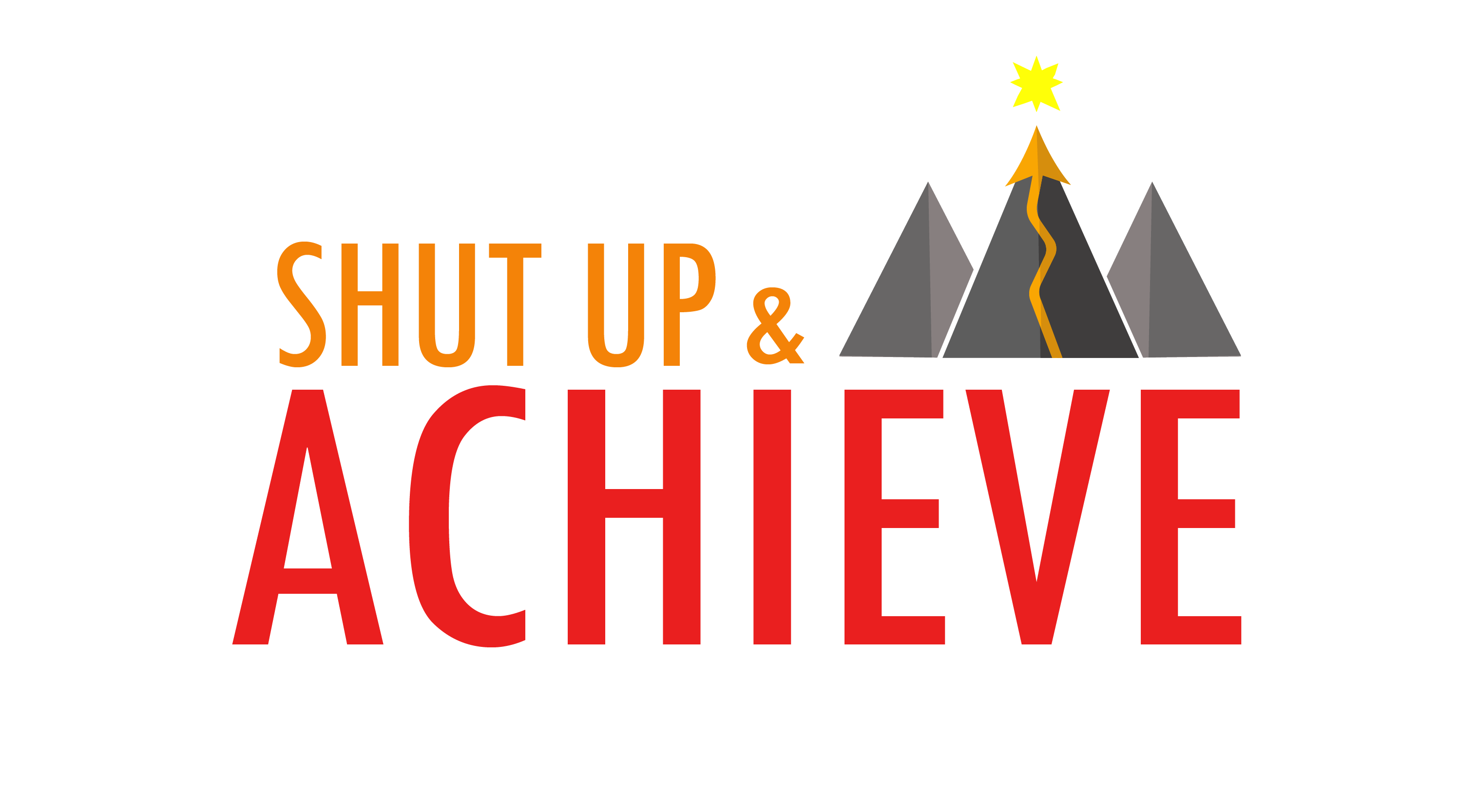 Shut Up and Achieve